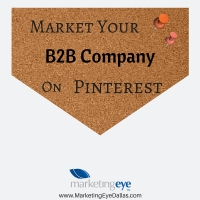 Pinterest for B2B Companies: Reach More Customers & Build a Loyal Following
