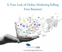 Is Your Lack of Online Marketing Killing Your Business?
